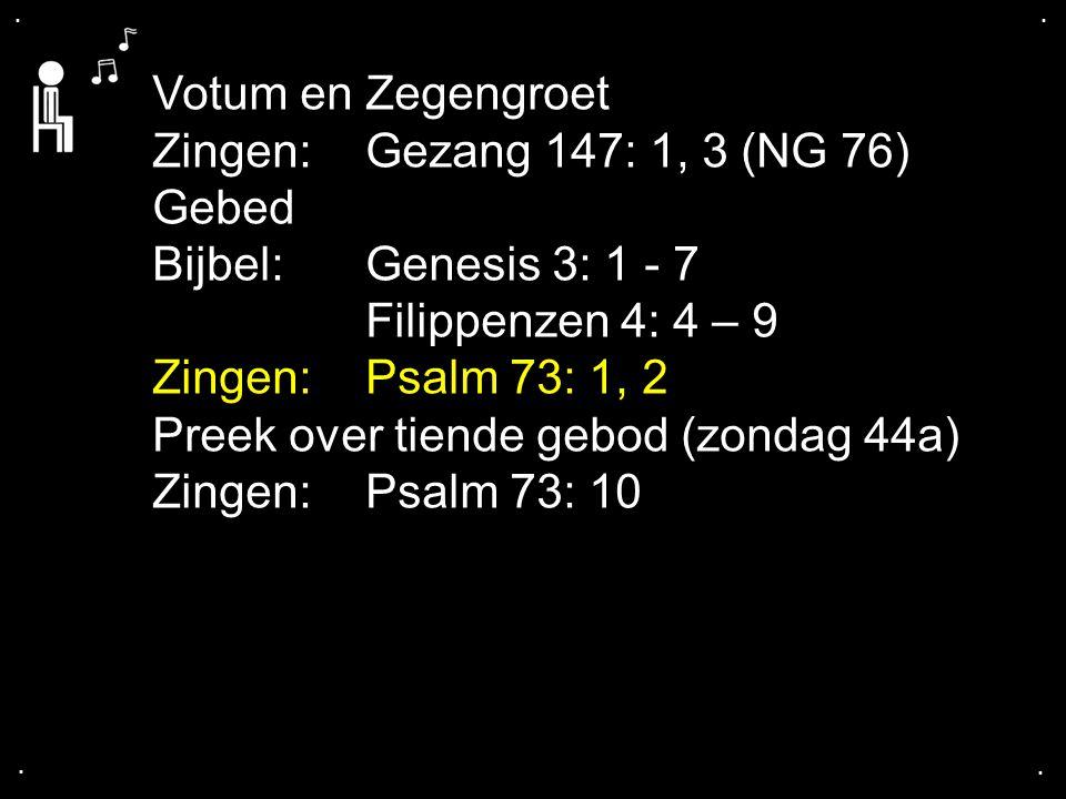 Preek over tiende gebod (zondag 44a) Zingen: Psalm 73: 10