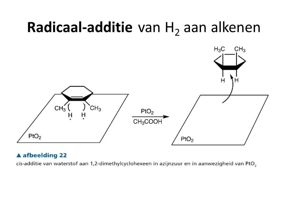 Radicaal-additie van H2 aan alkenen