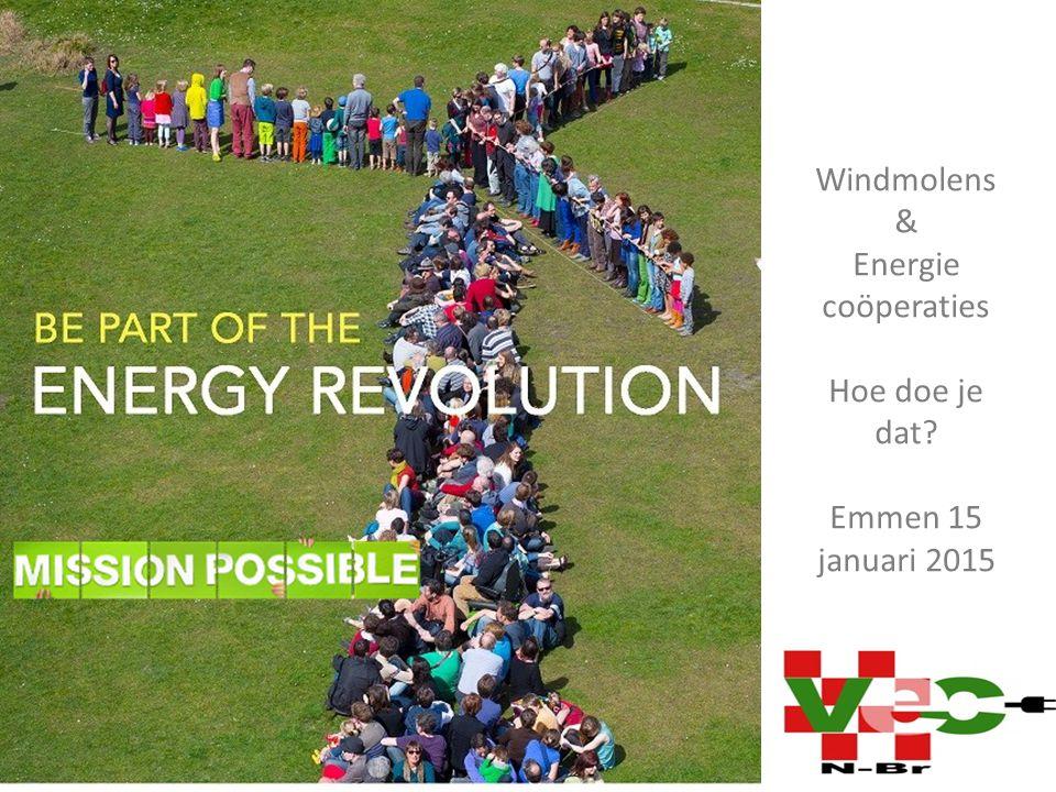 Windmolens & Energie coöperaties Hoe doe je dat Emmen 15 januari 2015