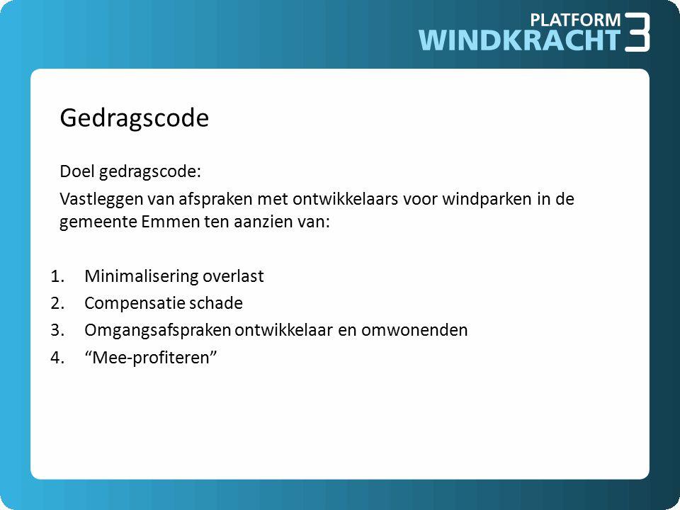 Gedragscode Doel gedragscode: Vastleggen van afspraken met ontwikkelaars voor windparken in de gemeente Emmen ten aanzien van: