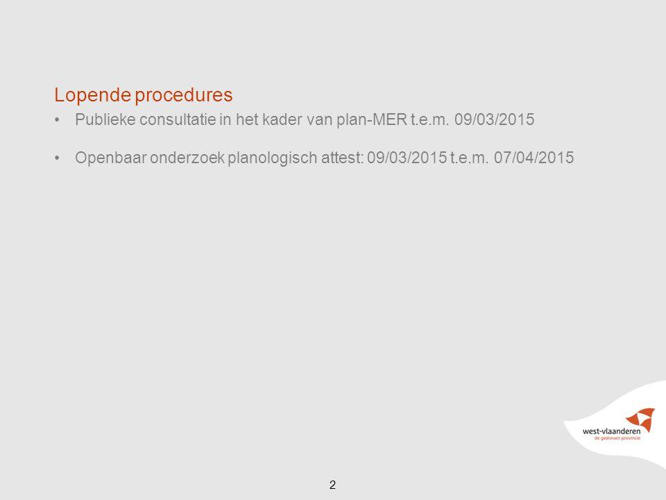 Lopende procedures Publieke consultatie in het kader van plan-MER t.e.m. 09/03/2015.