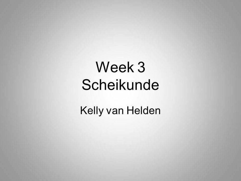 Week 3 Scheikunde Kelly van Helden