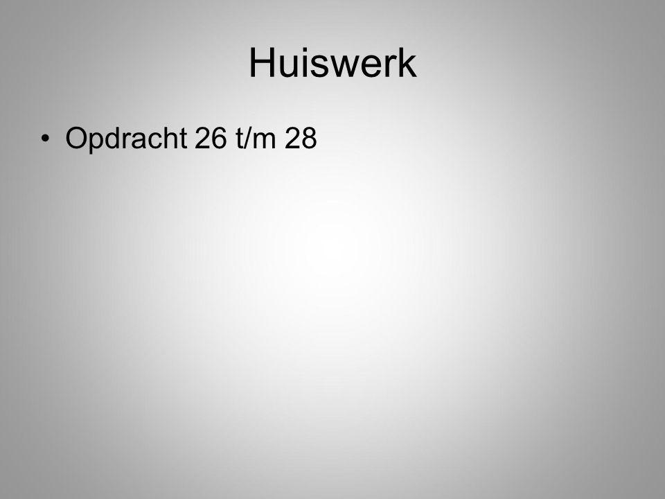 Huiswerk Opdracht 26 t/m 28