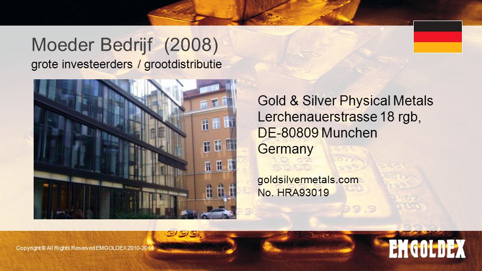 Moeder Bedrijf (2008) Gold & Silver Physical Metals