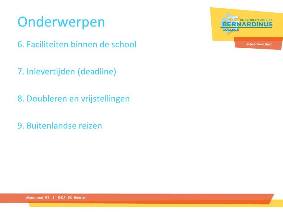Onderwerpen 6. Faciliteiten binnen de school