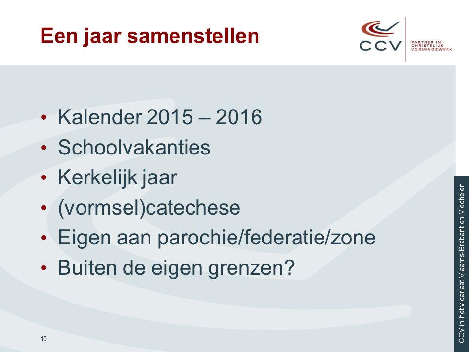 Een jaar samenstellen Kalender 2015 – 2016. Schoolvakanties. Kerkelijk jaar. (vormsel)catechese.