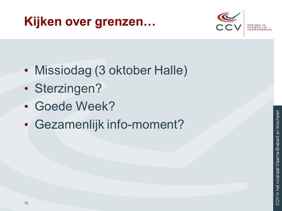 Kijken over grenzen… Missiodag (3 oktober Halle) Sterzingen Goede Week Gezamenlijk info-moment