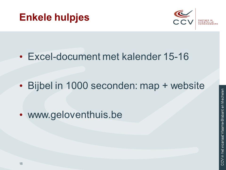 Enkele hulpjes Excel-document met kalender 15-16. Bijbel in 1000 seconden: map + website.