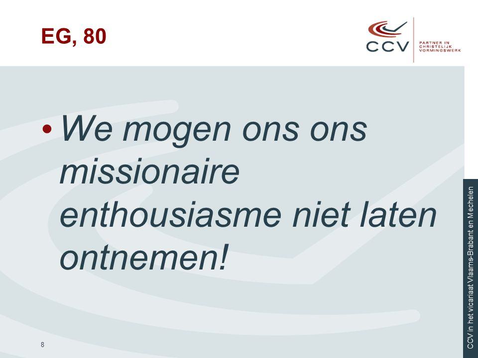 We mogen ons ons missionaire enthousiasme niet laten ontnemen!