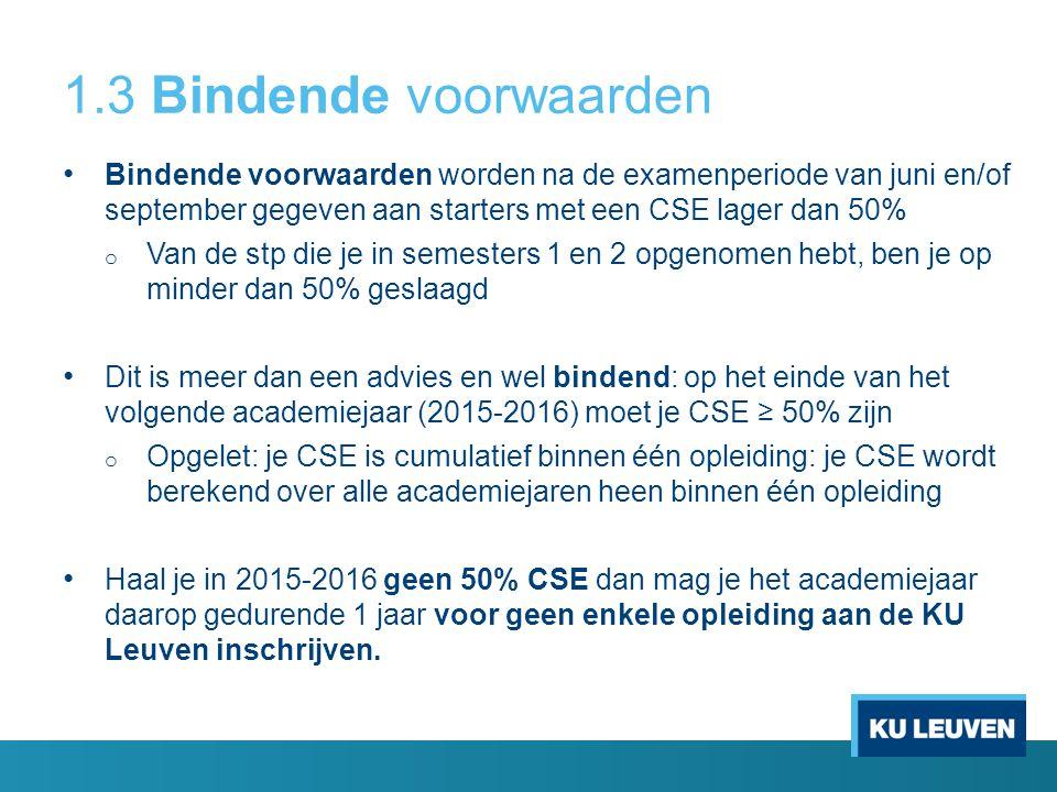 1.3 Bindende voorwaarden Bindende voorwaarden worden na de examenperiode van juni en/of september gegeven aan starters met een CSE lager dan 50%
