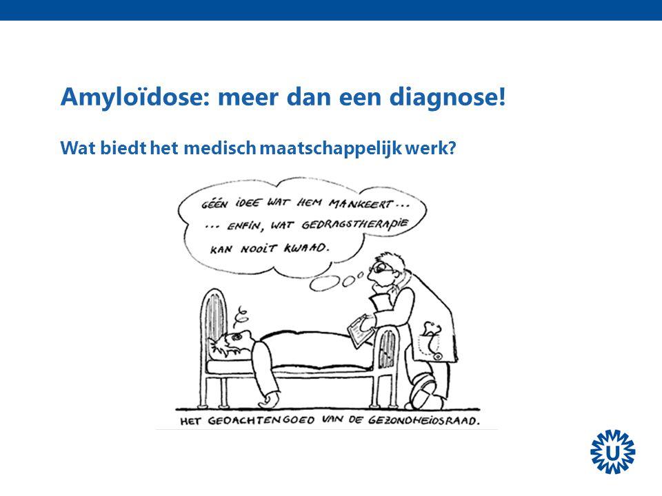 Amyloïdose: meer dan een diagnose