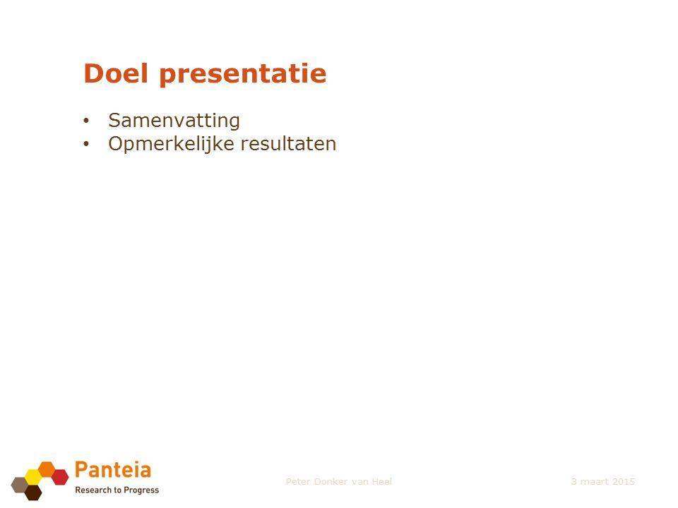 Doel presentatie Samenvatting Opmerkelijke resultaten