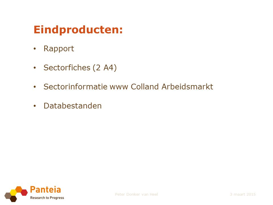 Eindproducten: Rapport Sectorfiches (2 A4)