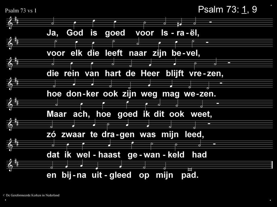 . Psalm 73: 1, 9 . .