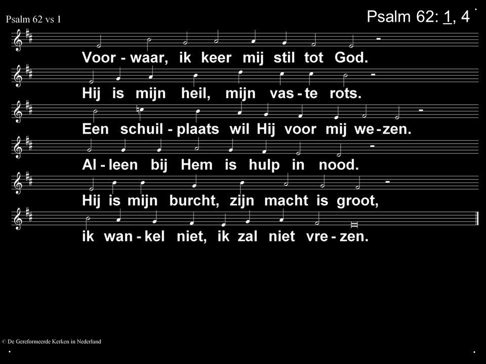 . Psalm 62: 1, 4 . .