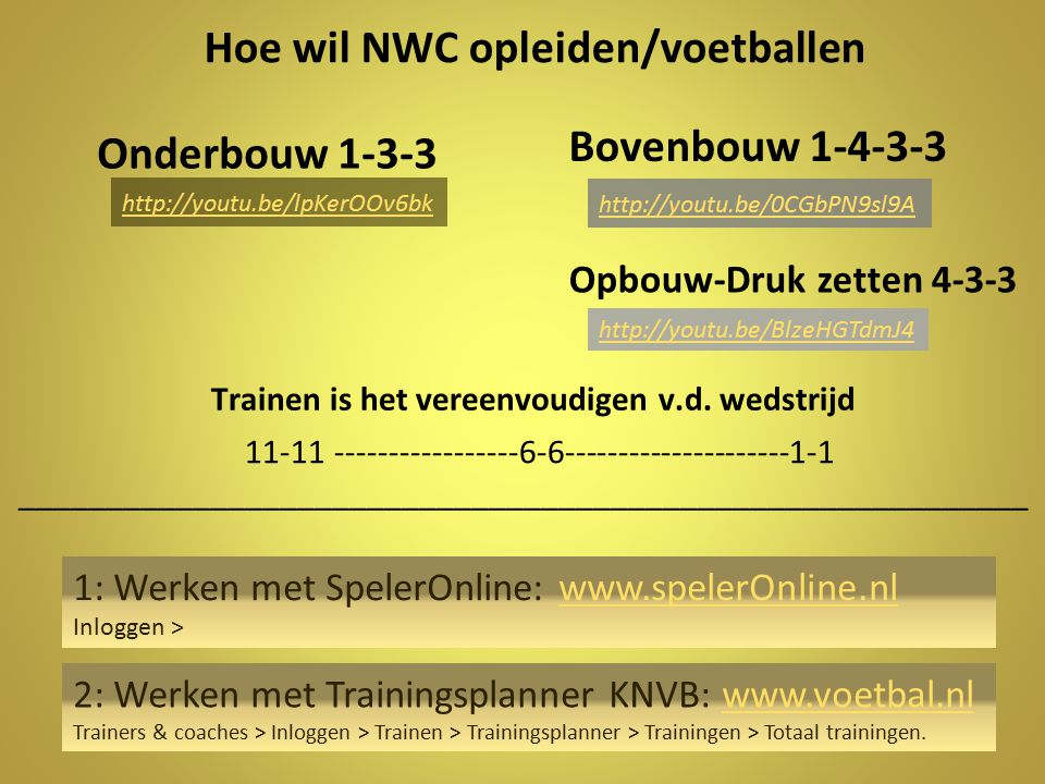 Hoe wil NWC opleiden/voetballen