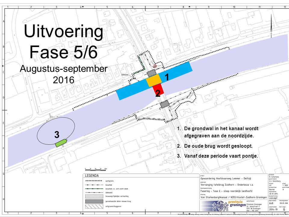 Uitvoering Fase 5/6 Augustus-september 2016 1 2 3