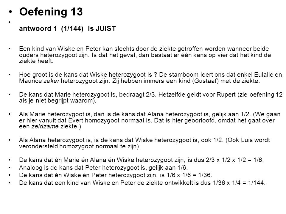 Oefening 13 antwoord 1 (1/144) is JUIST