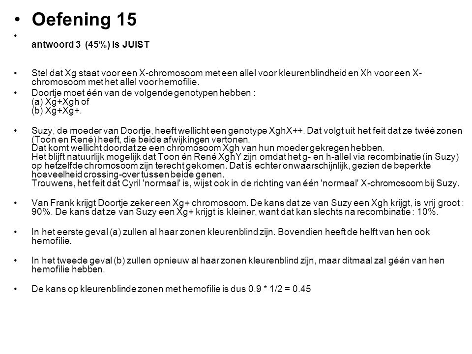 Oefening 15 antwoord 3 (45%) is JUIST