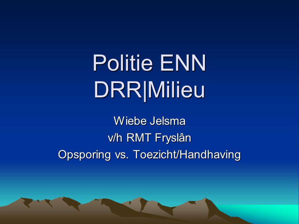 Politie ENN DRR|Milieu