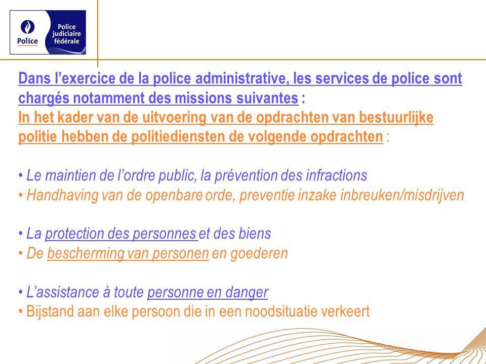 Dans l'exercice de la police administrative, les services de police sont chargés notamment des missions suivantes :