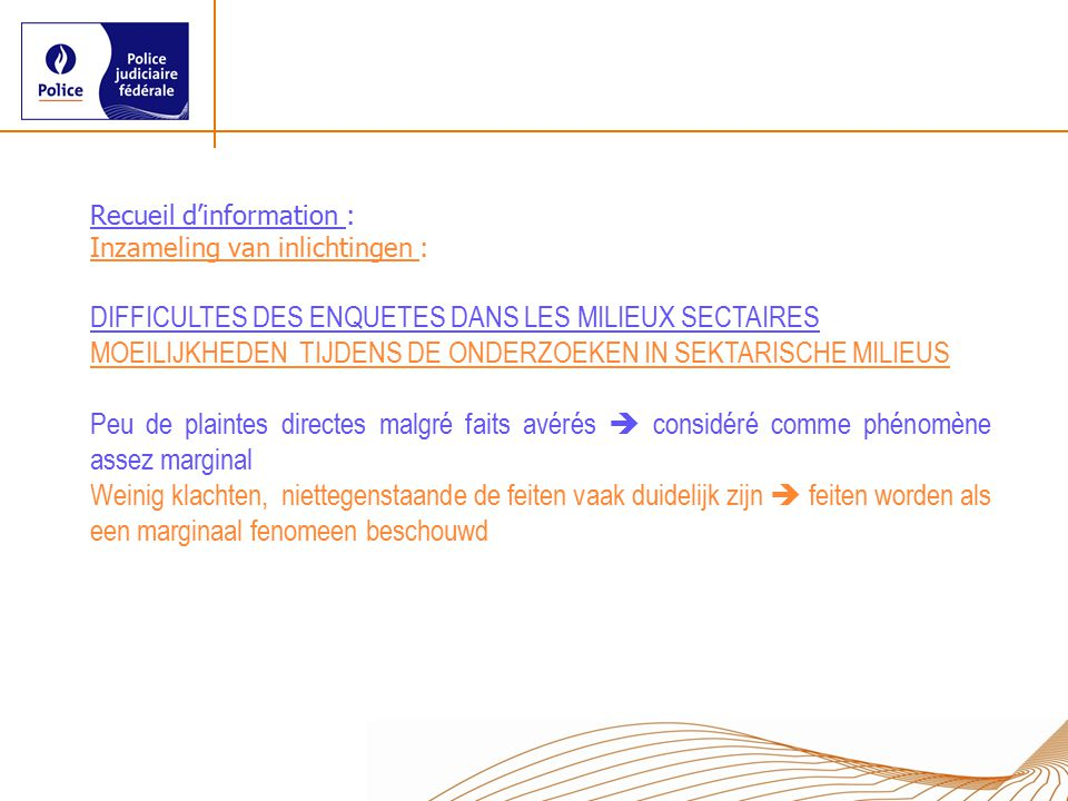 DIFFICULTES DES ENQUETES DANS LES MILIEUX SECTAIRES