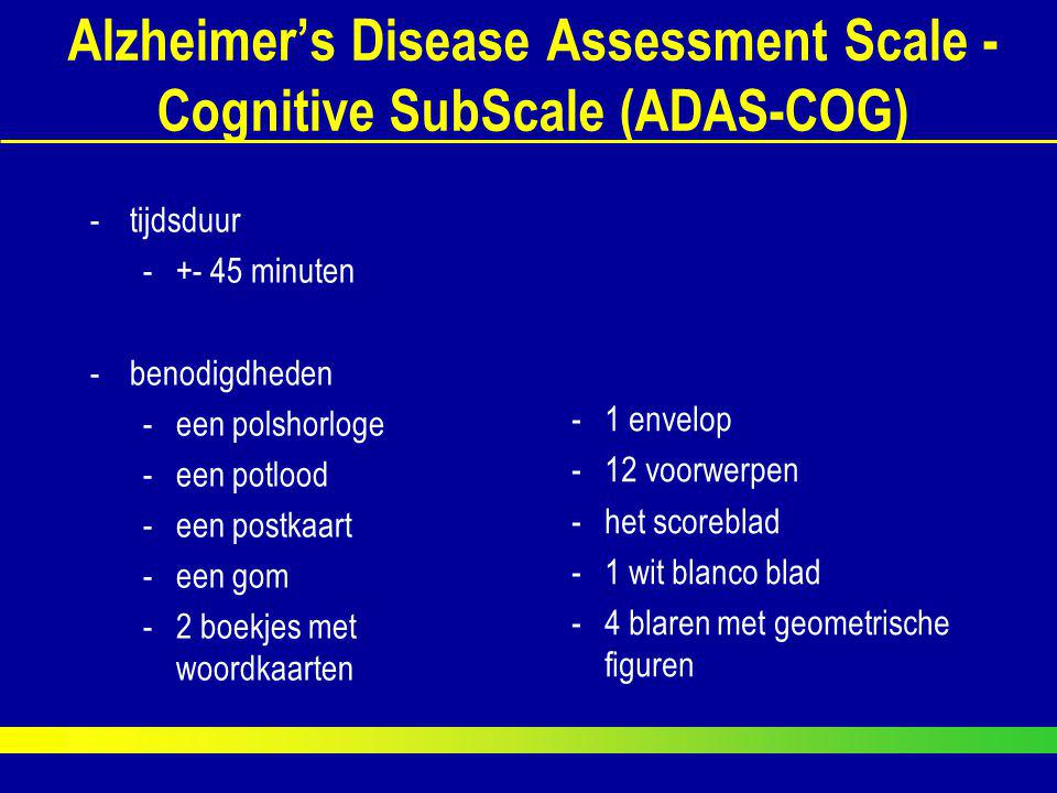 Alzheimer's Disease Assessment Scale - Cognitive SubScale (ADAS-COG)