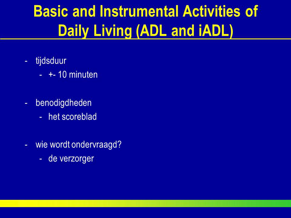 Basic and Instrumental Activities of Daily Living (ADL and iADL)