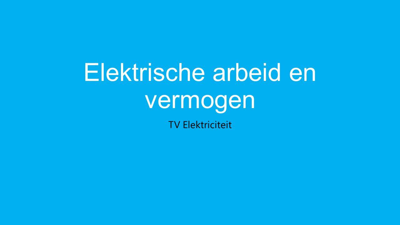 Elektrische arbeid en vermogen