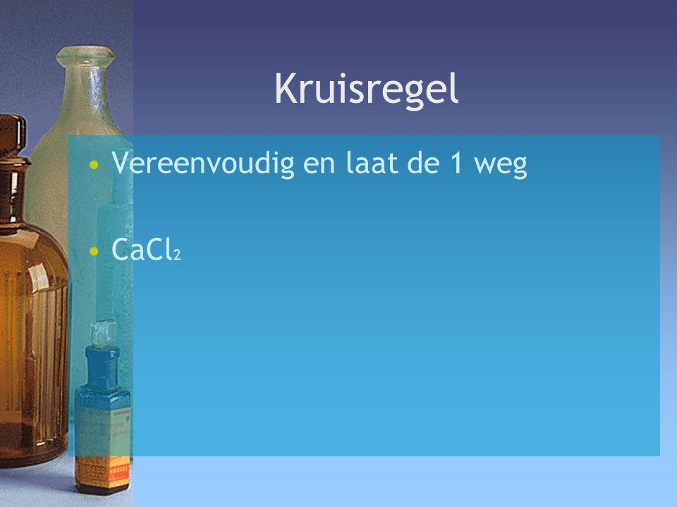 Kruisregel Vereenvoudig en laat de 1 weg CaCl2