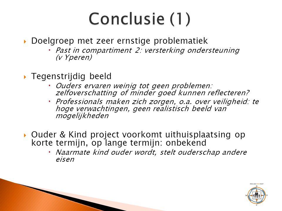Conclusie (1) Doelgroep met zeer ernstige problematiek