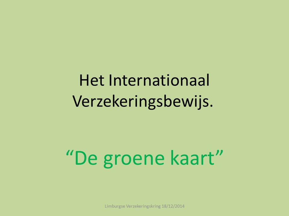 Het Internationaal Verzekeringsbewijs.