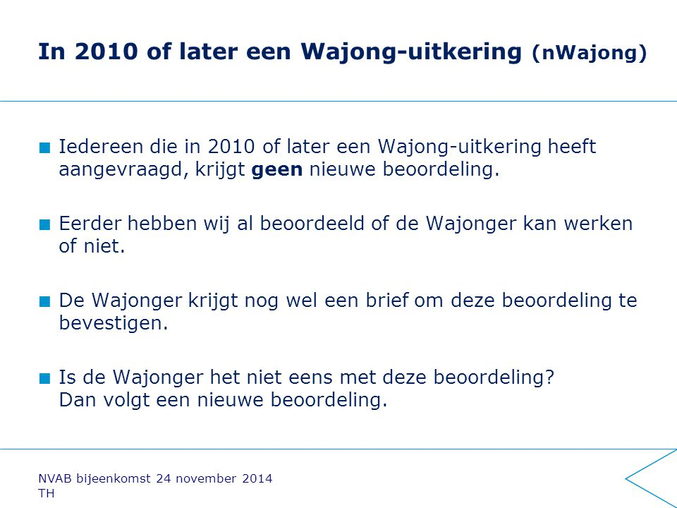 In 2010 of later een Wajong-uitkering (nWajong)