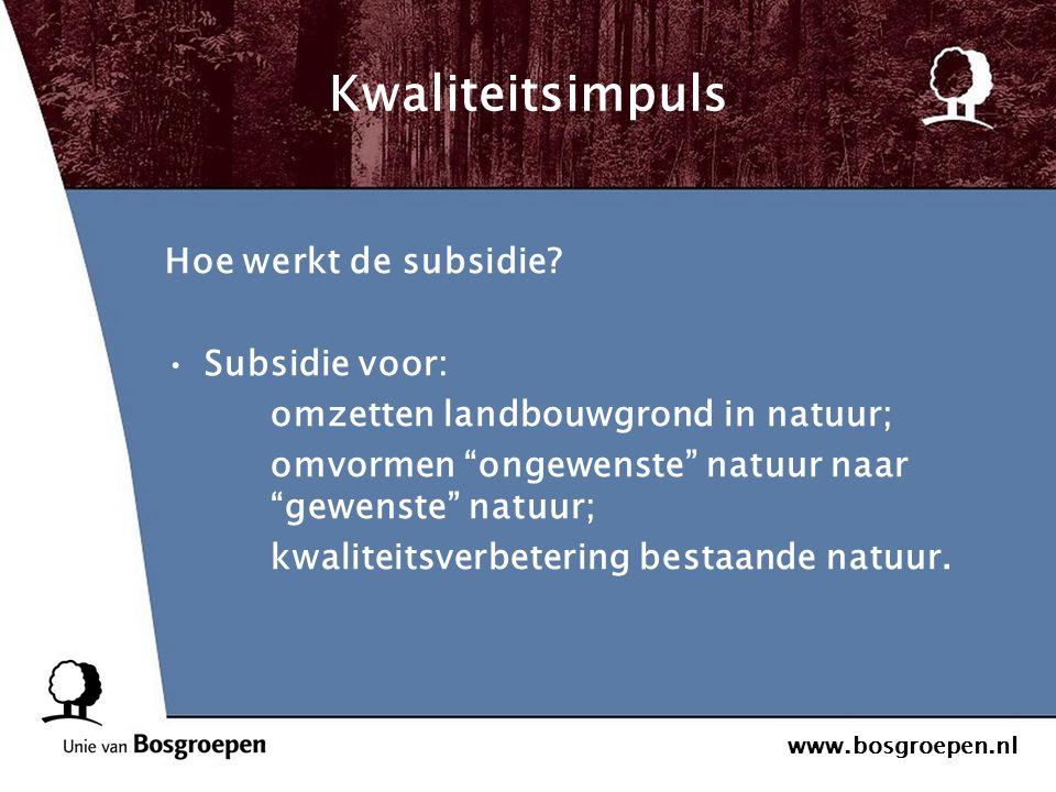 Kwaliteitsimpuls Hoe werkt de subsidie Subsidie voor: