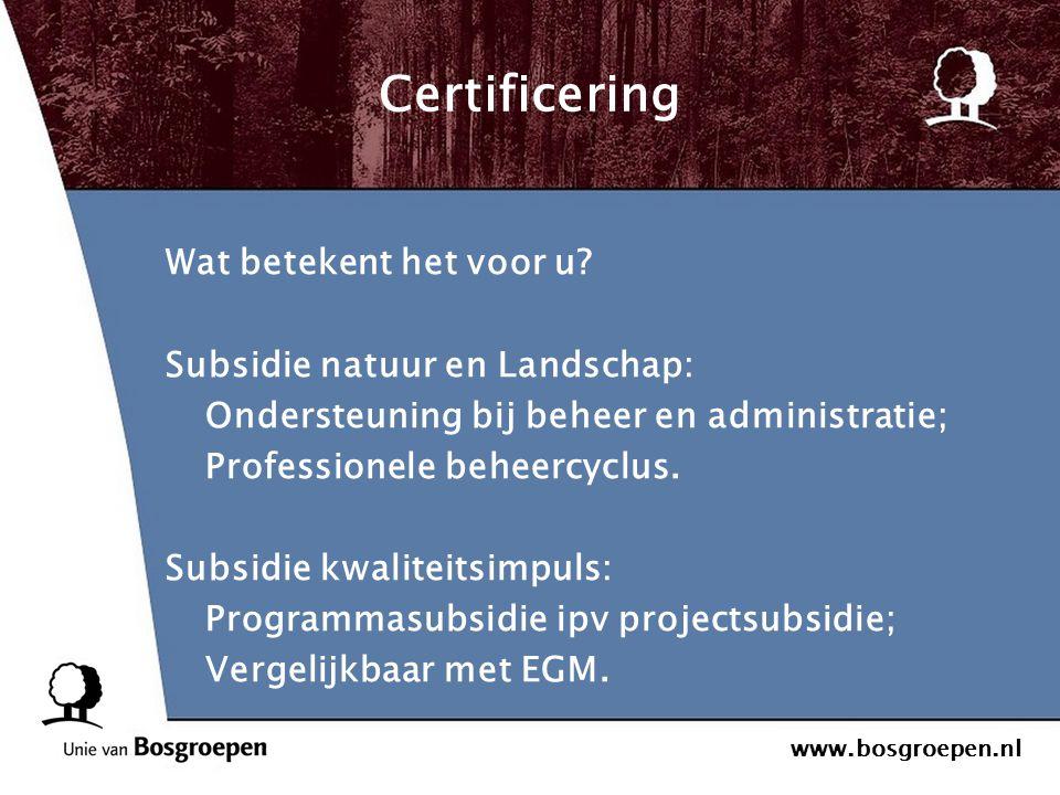 Certificering Wat betekent het voor u Subsidie natuur en Landschap: