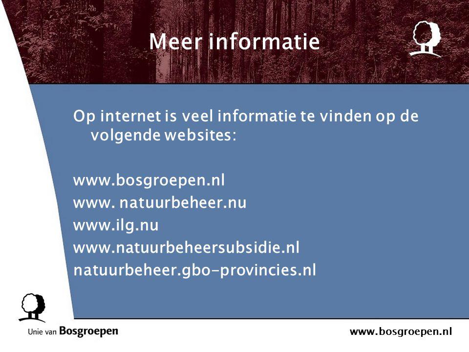 Meer informatie Op internet is veel informatie te vinden op de volgende websites: www.bosgroepen.nl.