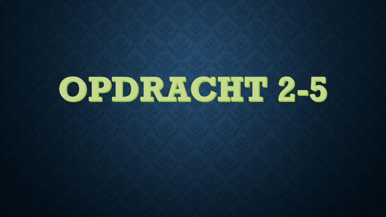 OPDRACHT 2-5