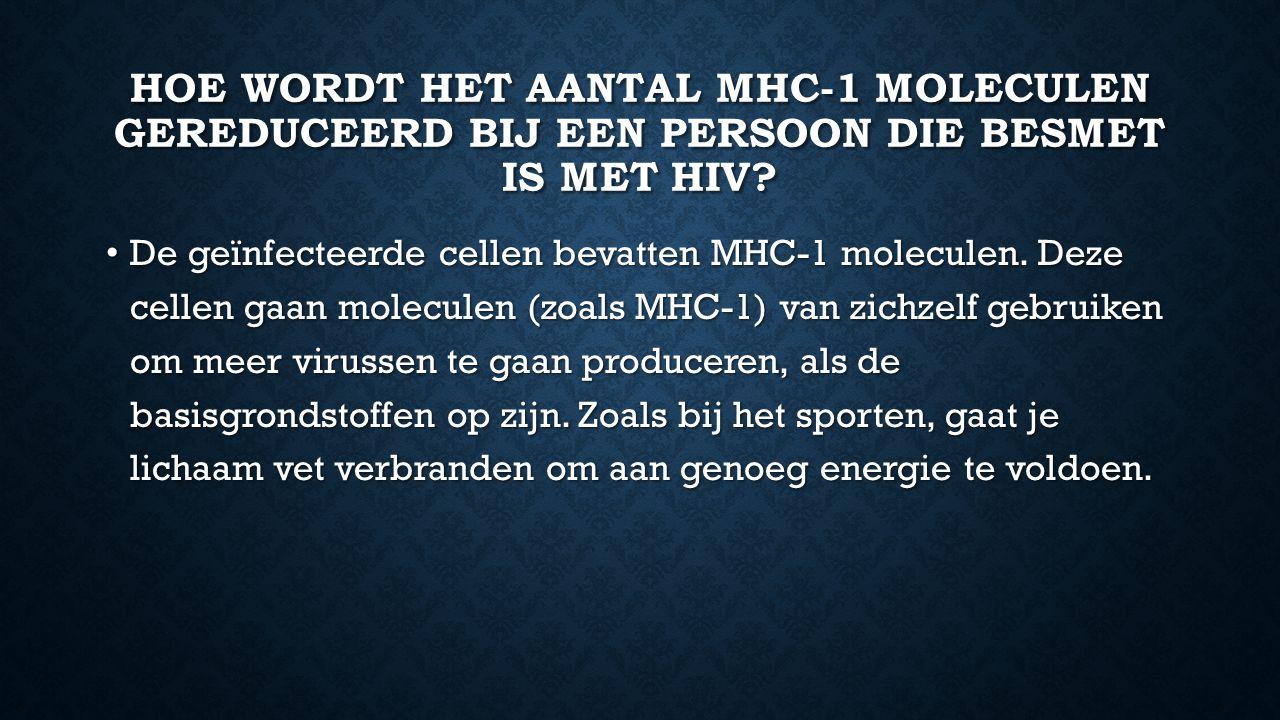 Hoe wordt het aantal mhc-1 moleculen gereduceerd bij een persoon die besmet is met hiv