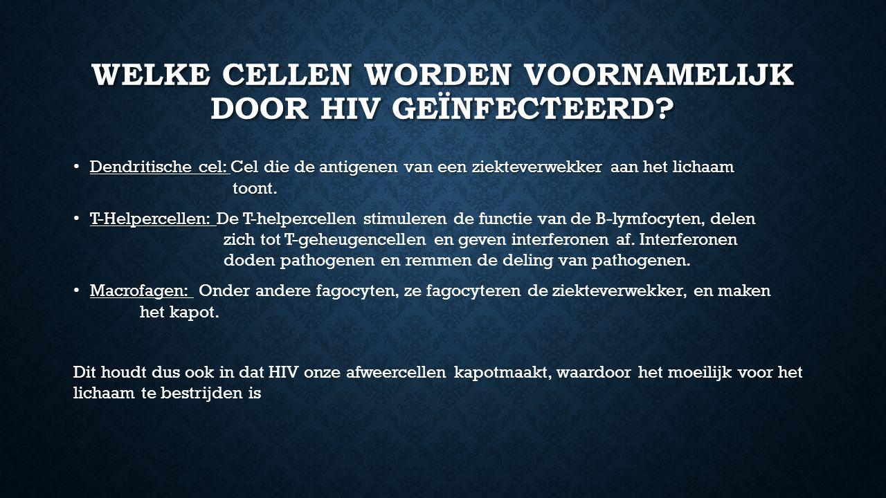 WELKE CELLEN WORDEN VOORNAMELIJK DOOR hiv GEÏNFECTEERD