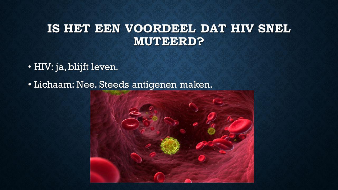 IS HET EEN VOORDEEL DAT HIV SNEL MUTEERD