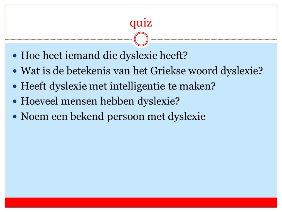 quiz Hoe heet iemand die dyslexie heeft