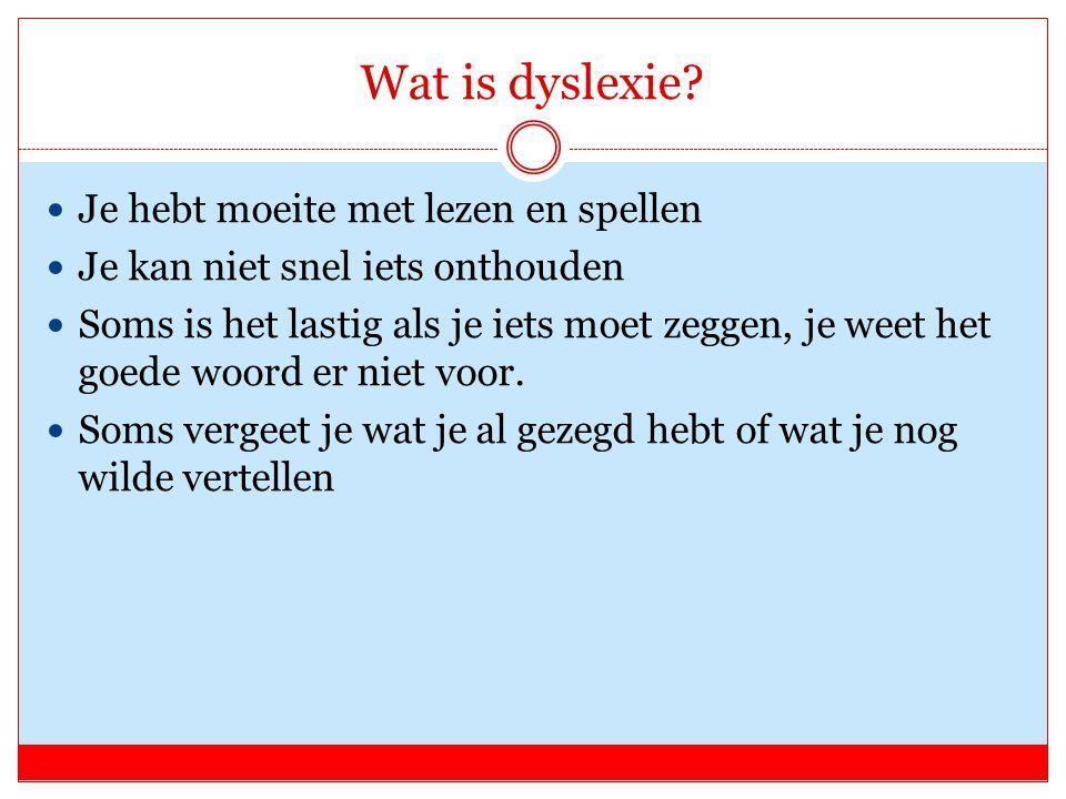 Wat is dyslexie Je hebt moeite met lezen en spellen