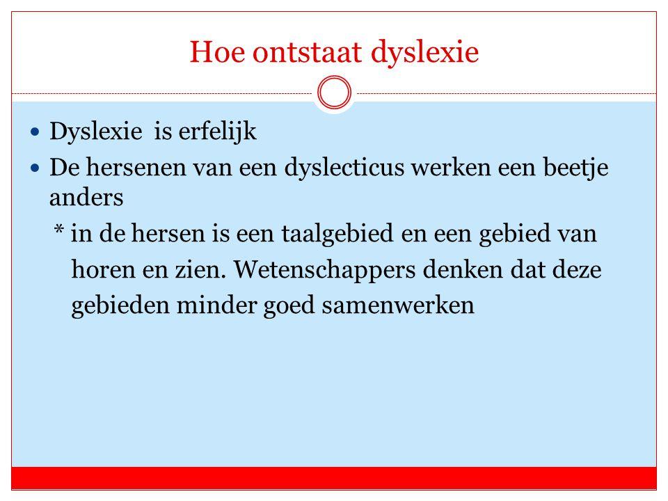 Hoe ontstaat dyslexie Dyslexie is erfelijk