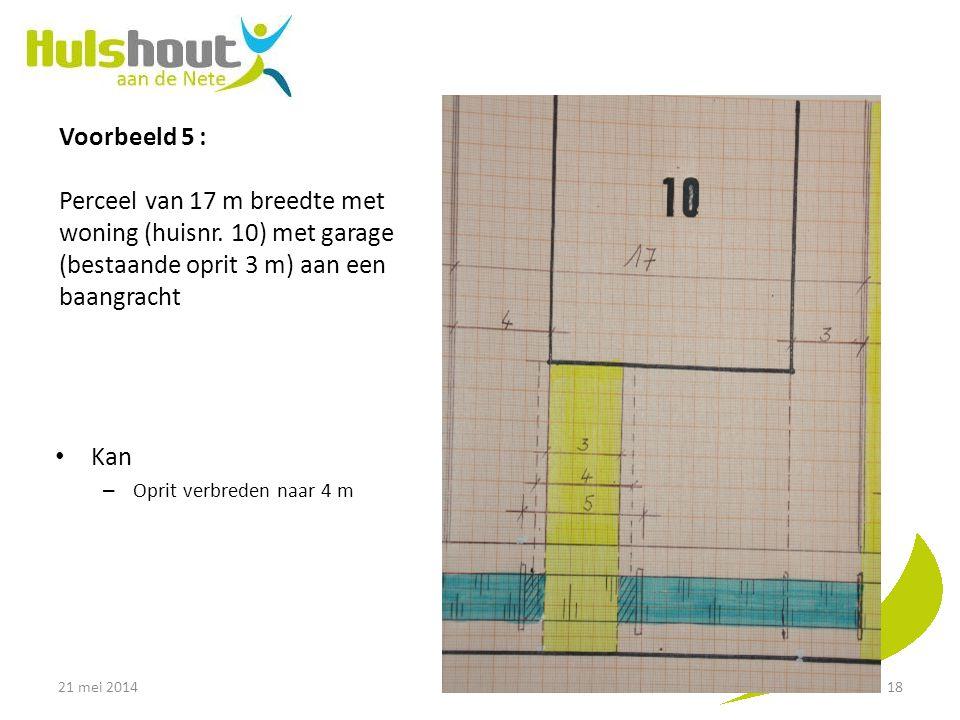 Voorbeeld 5 : Perceel van 17 m breedte met woning (huisnr