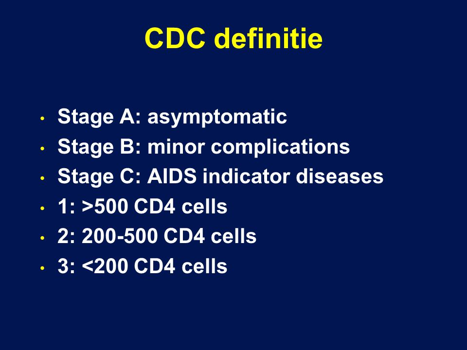 CDC definitie Stage A: asymptomatic Stage B: minor complications