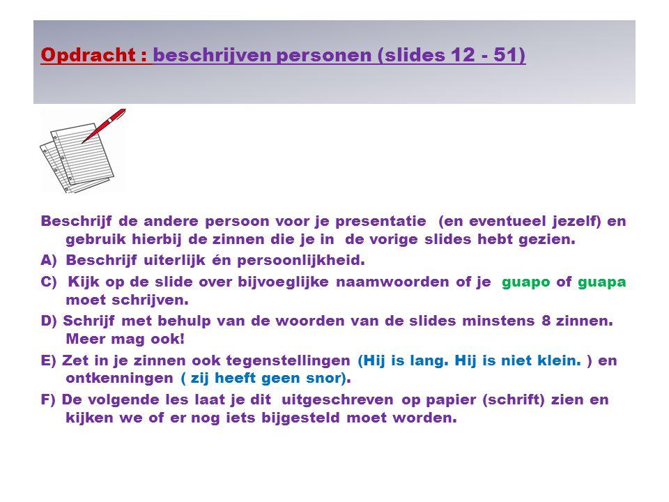 Opdracht : beschrijven personen (slides 12 - 51)