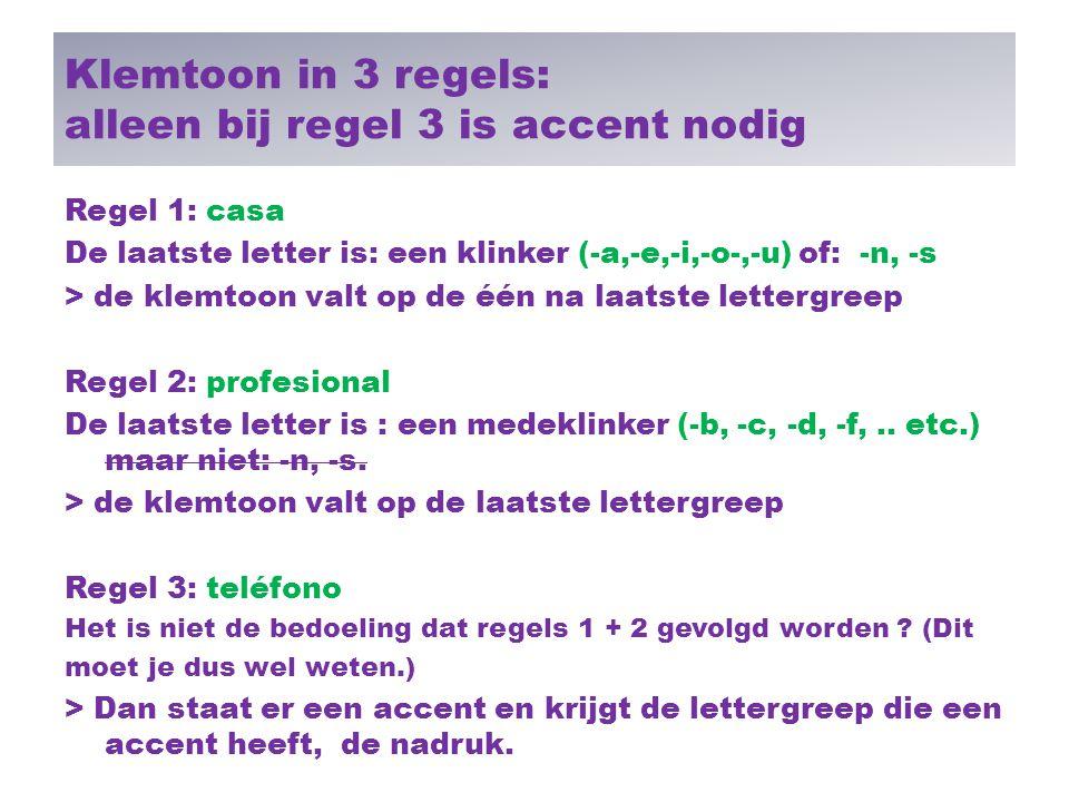 Klemtoon in 3 regels: alleen bij regel 3 is accent nodig