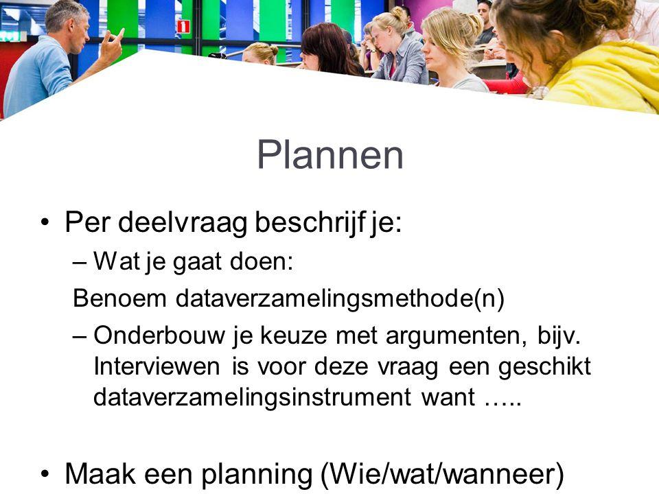 Plannen Per deelvraag beschrijf je: