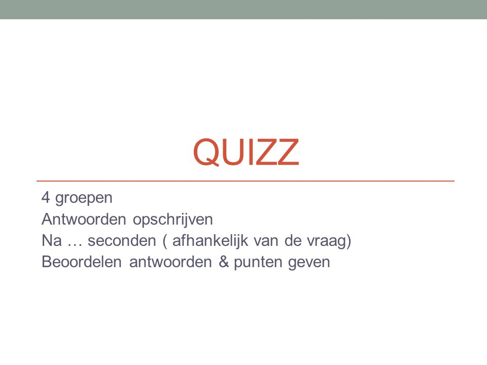 Quizz 4 groepen Antwoorden opschrijven