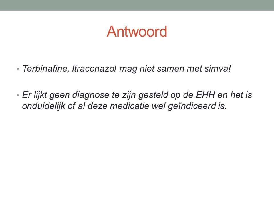 Antwoord Terbinafine, Itraconazol mag niet samen met simva!